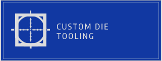 Custom Die Tooling